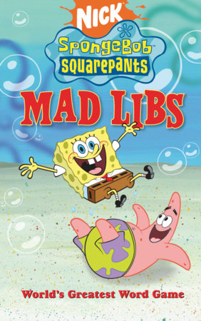 SpongeBob SquarePants Mad Libs by Roger Price and Leonard Stern