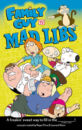 Family Guy Mad Libs by Roger Price and Leonard Stern
