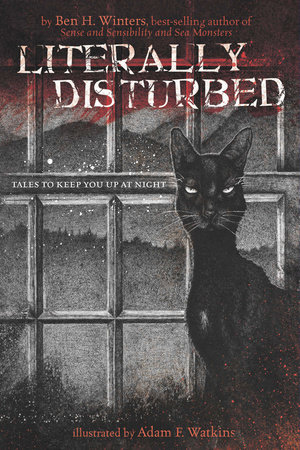 Literally Disturbed #1 by Ben H. Winters