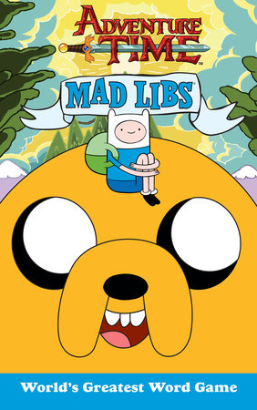 Adventure Time Mad Libs by