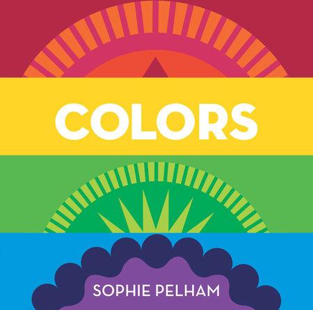 Colors by Sophie Pelham
