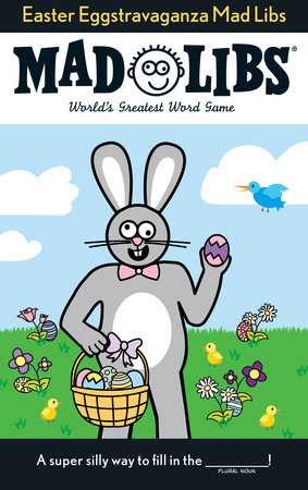 Easter Eggstravaganza Mad Libs by Roger Price and Leonard Stern
