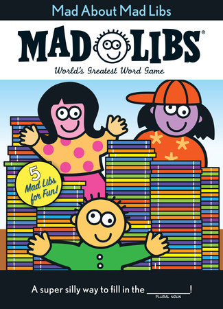 Mad About Mad Libs by Price Stern Sloan