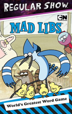 Regular Show Mad Libs by Leonard Stern and Roger Price