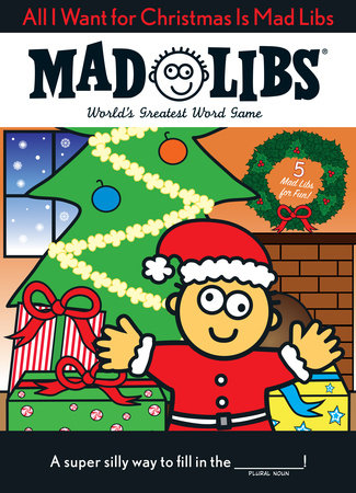 All I Want for Christmas Is Mad Libs by Price Stern Sloan