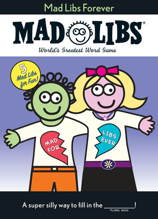 Mad Libs Forever by Roger Price and Leonard Stern