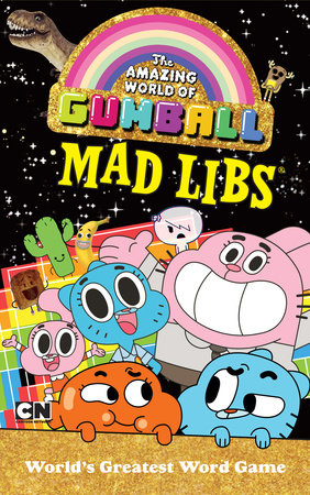 The Amazing World of Gumball Mad Libs by Mad Libs