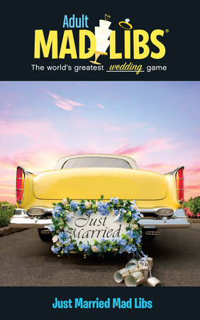 Just Married Mad Libs by Molly Reisner