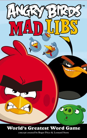 Angry Birds Mad Libs by Roger Price and Leonard Stern