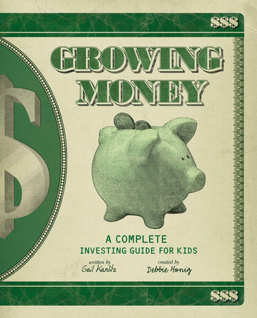 Growing Money by Gail Karlitz and Debbie Honig