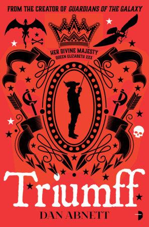 Triumff: Her Majesty's Hero by Dan Abnett