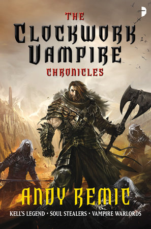 The Clockwork Vampire Chronicles by Andy Remic