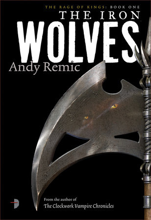 The Iron Wolves by Andy Remic