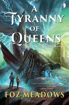 A Tyranny of Queens by Foz Meadows