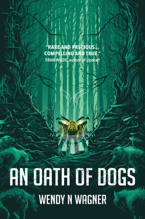 An Oath of Dogs by Wendy Wagner