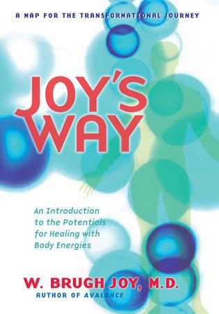 Joy's Way by W. Brugh Joy