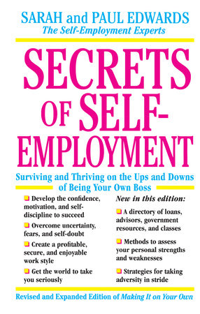 Secrets of Self-Employment by Paul Edwards and Sarah Edwards