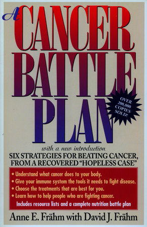 A Cancer Battle Plan by David J. Frähm