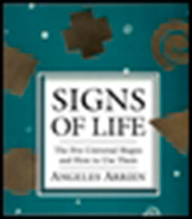 Signs of Life by Angeles Arrien