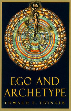 Ego and Archetype by Edward F. Edinger