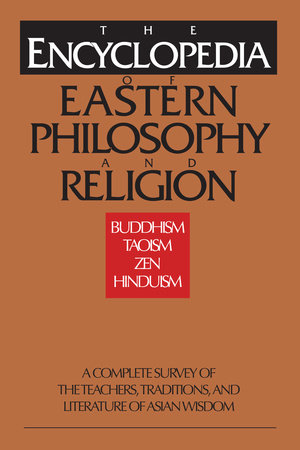 The Encyclopedia of Eastern Philosophy and Religion by Shambhala