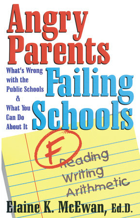 Angry Parents, Failing Schools by Elaine K. McEwan