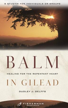 Balm in Gilead by Dudley Delffs