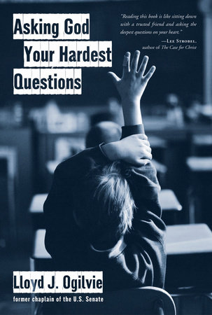 Asking God Your Hardest Questions by Lloyd John Ogilvie