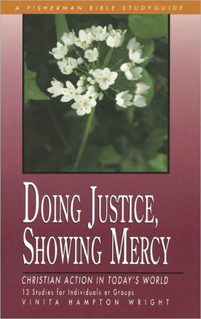 Doing Justice, Showing Mercy by Vinita Hampton Wright