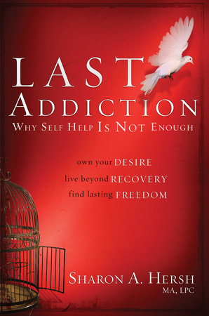 The Last Addiction by Sharon Hersh