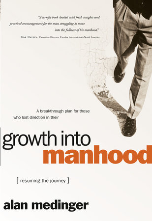Growth into Manhood by Alan Medinger