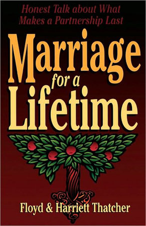 Marriage for a Lifetime by Floyd Thatcher and Harriet Thatcher