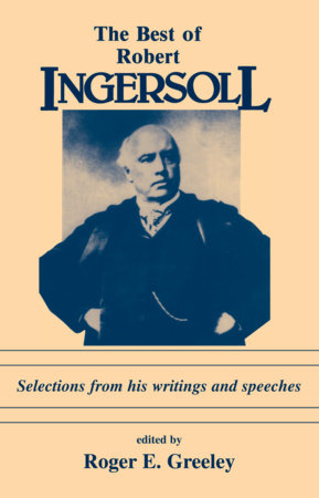 The Best of Robert Ingersoll