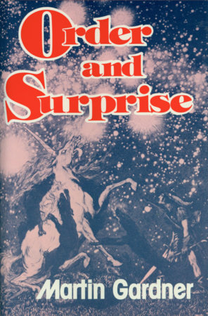 Order and Surprise by Martin Gardner