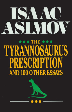 The Tyrannosaurus Prescription by Isaac Asimov