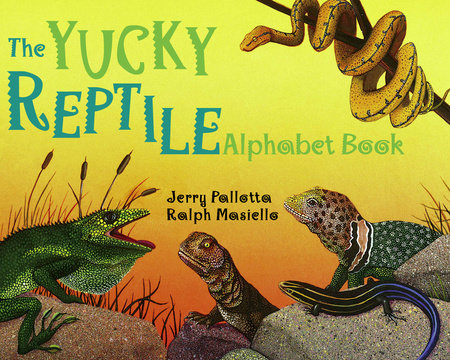 The Yucky Reptile Alphabet Book