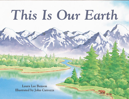 This Is Our Earth by Laura Lee Benson