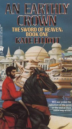 An Earthly Crown by Kate Elliott
