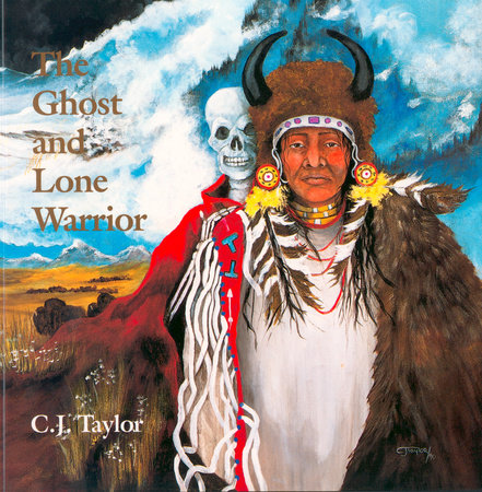 The Ghost and Lone Warrior by C.J. Taylor