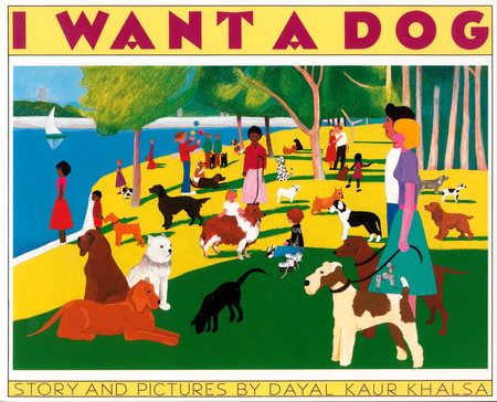 I Want a Dog by Dayal Kaur Khalsa