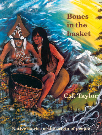Bones in the Basket by C.J. Taylor