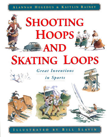 Shooting Hoops and Skating Loops by Alannah Hegedus and Kaitlin Rainey