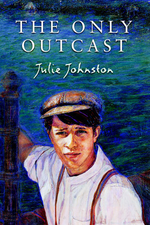 The Only Outcast by Julie Johnston
