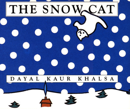 The Snow Cat by Dayal Kaur Khalsa