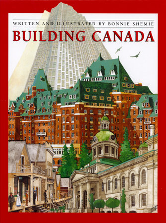 Building Canada by Bonnie Shemie