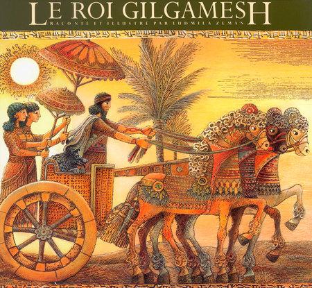 Le Roi Gilgamesh by Ludmila Zeman