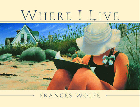 Where I Live by Frances Wolfe