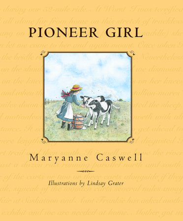 Pioneer Girl by Maryanne Caswell