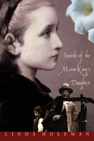 Search of the Moon King's Daughter by Linda Holeman