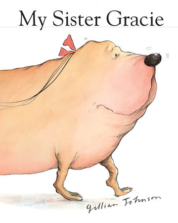 My Sister Gracie by Gillian Johnson